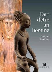 L'Art d'être un homme. Afrique, Océanie - Christiane Falgayrettes-Leveau,Anne Van Cutsem-Vanderstraete